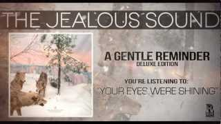The Jealous Sound - Your Eyes Were Shining