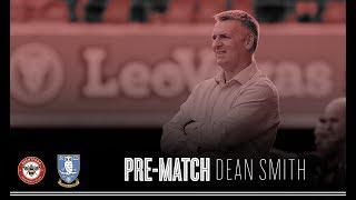 Dean Smith pre-Sheffield Wednesday