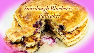 How to make Sourdough blueberry Pancakes