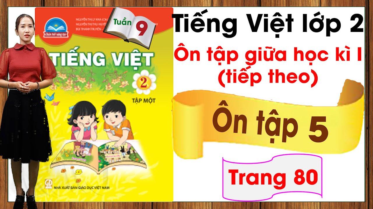 Tiếng Việt lớp 2 chân trời sáng tạo tuần 9| Ôn tập giữa học kì 1 |Ôn tập 5 |Tập đọc điều ước lớp 2