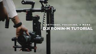 Ultimate DJI Ronin-M Tutorial (Balancing, Motor Settings, Focusing, etc)