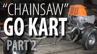 """CHAINSAW"" GO KART! - PART 2"