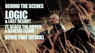 Logic & Last Resort - Never That (Remix ft. Black the Ripper & Genesis Elijah) [Behind the Scenes]