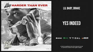 Lil Baby & Drake - Yes Indeed (Harder Than Ever)