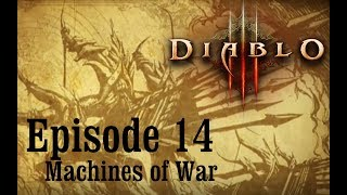 Diablo 3 Ep14: Machines of War