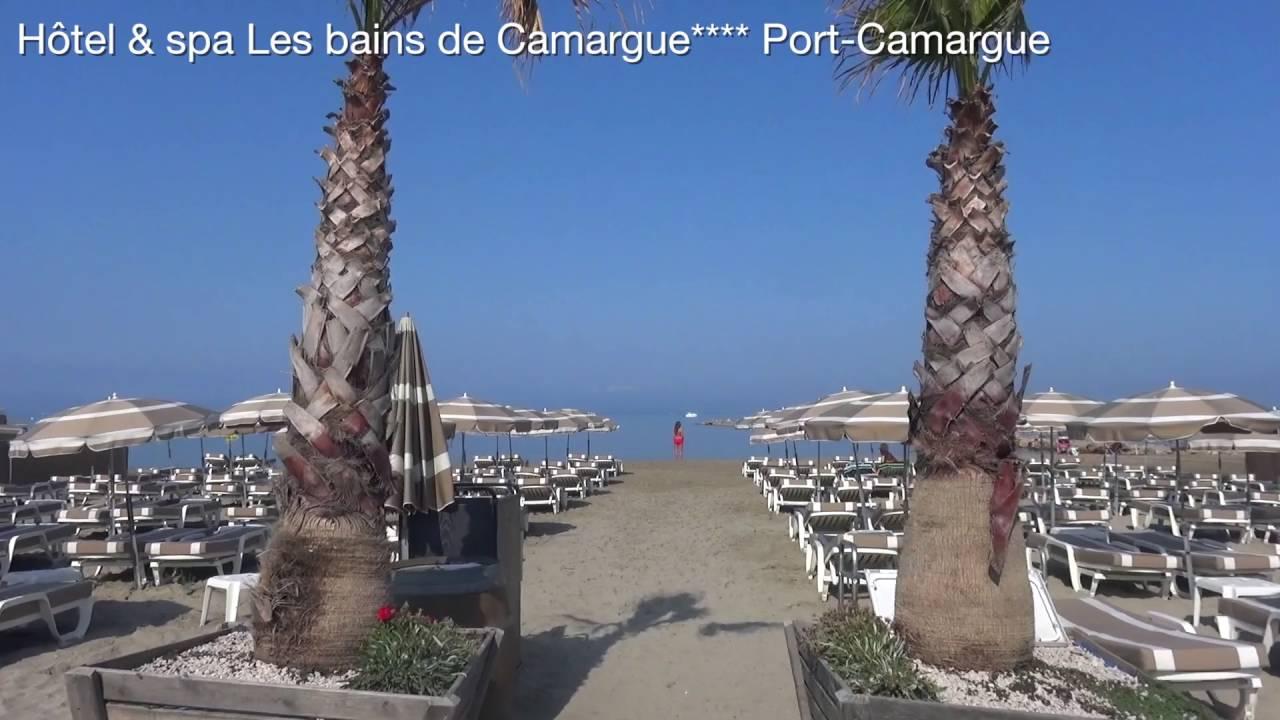 Hôtel Spa Les Bains De Camargue Port Camargue HD YouTube - Thalasso port camargue