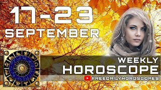 Weekly Horoscope September 17 – September 23 Each Zodiac Sign