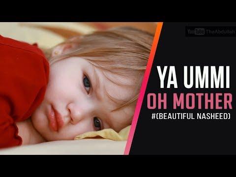 Ya Ummi (Oh Mother) | Soft Beautiful Nasheed