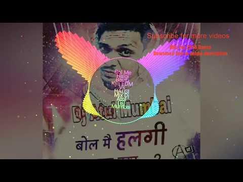 Bol Me Halgi Bajau Kya HALGI Full On Rada Mix By Dj Atul Mumbai