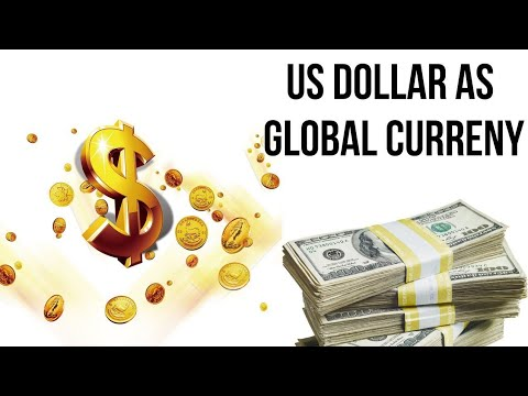 US Dollar As Global Currency, Why International Trade Is Done In US Dollar? Current Affairs 2018