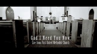 God I Need You Now - Live from an Empty Church