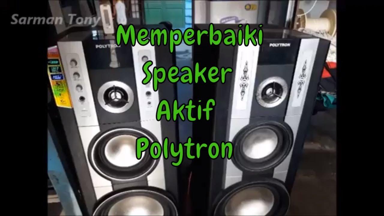 Cara Memperbaiki Speaker Aktif Polytron Mati Protec Servis Speaker