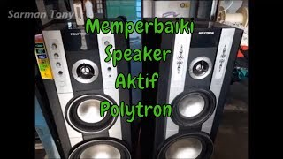 Video Memperbaiki Speaker Aktif Polytron Mati Protec download MP3, 3GP, MP4, WEBM, AVI, FLV April 2018