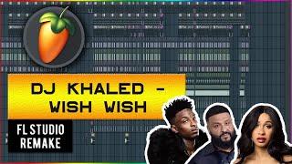 DJ Khaled - Wish Wish ft. Cardi B, 21 Savage INSTRUMENTAL | FL STUDIO REMAKE | FREE FLP