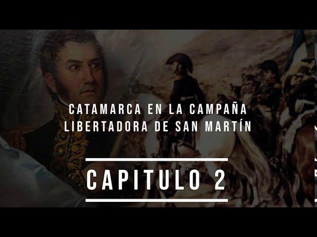 CATAMARCA EN LA CAMPAÑA LIBERTADORA DE SAN MARTÍN. Cap. 2