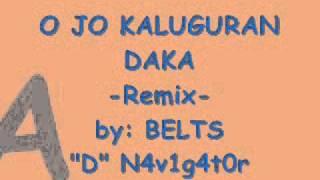 O Jo Kaluguran Daka remix