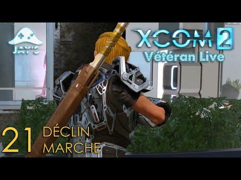 [FR] XCOM2 Live Vétéran : Opération Déclin Marche - Episode 21