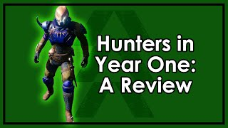 Destiny: Hunters In Year 1 - A Review