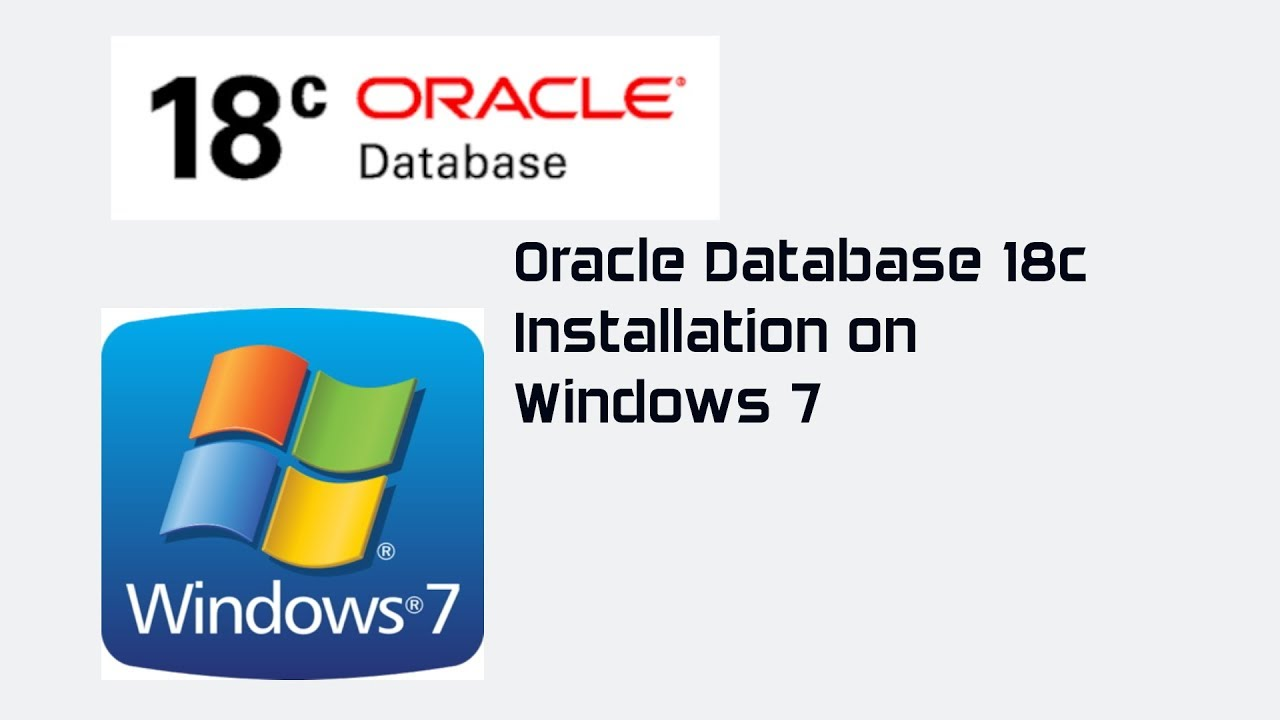 Oracle Database 18c Installation on Windows 7