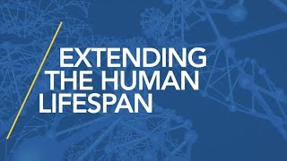 Extending the Human Lifespan: Implications of an Aging Population - Science Night Live