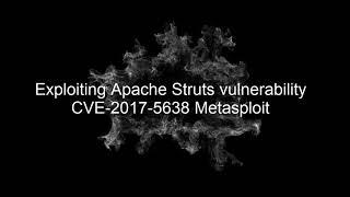 Exploiting Apache Struts vulnerability CVE-2017-5638 Metasploit (Part-II)