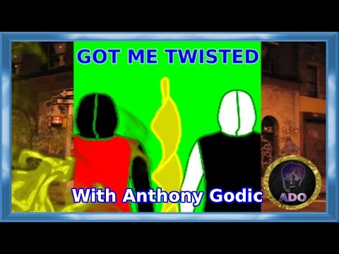 Got me twisted Ft. Anthony Godic (Full Song)