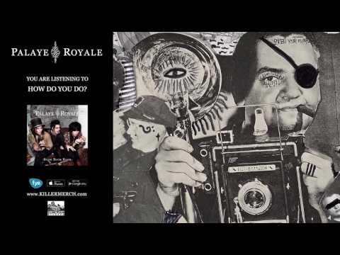PALAYE ROYALE - How Do You Do?