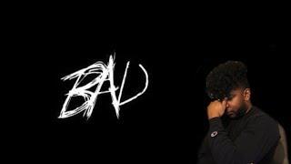 XXXTENTACION - BAD! Review/Rant