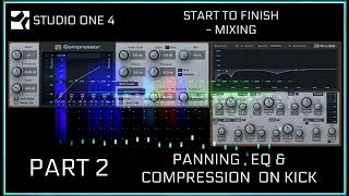 Studio One 4 | Mixing - Panning, EQ & Compression On Kick | Stock Plug-ins | PART 2