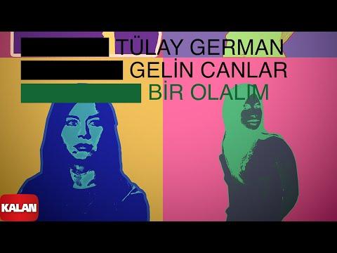 Tülay German - Gelin Canlar Bir Olalım - [ Burçak Tarlası © 2000 Kalan Müzik ]