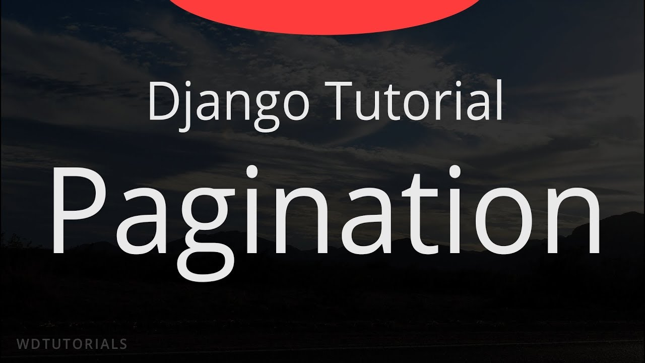 Django - How To Add Pagination (Tutorial)