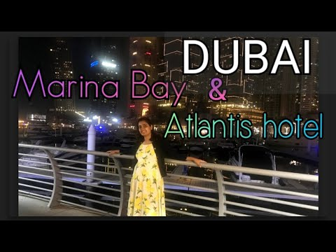 DUBAI TRAVEL DIARIES -5| Marina bay & Atlantis hotel
