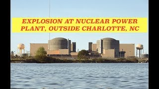 Breaking News, Explosion & Cloud of Black Smoke at Nuclear Power Plant, Outside Charlotte