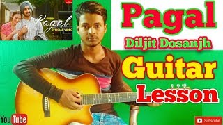 Pagal | Diljit Dosanjh |-Easy Guitar Chords/Lessons/Tutorial/Guitar Cover..By-Merajul