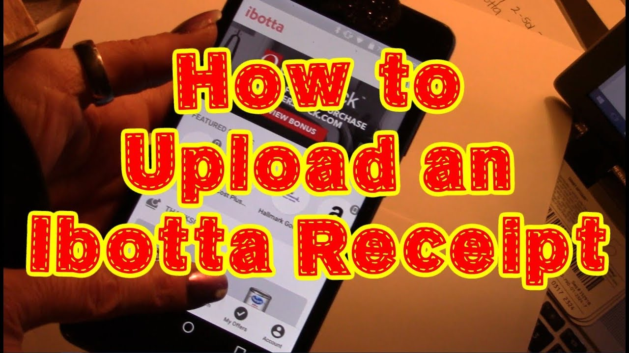 How To Use Ibotta How To Upload A Receipt To Claim Your Rebates Shopping App Tutorial