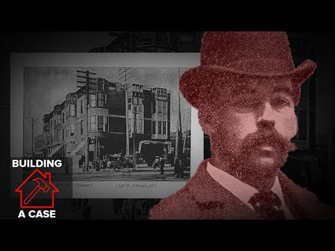 Building A Case: The H.H. Holmes Murder Mansion