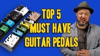 5 Must Have Guitar Pedals | Marty Schwartz