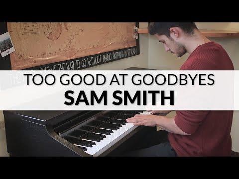 Sam Smith - Too Good At Goodbyes   Piano Cover