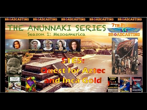 The Anunnaki Series S1E5: Quest for Aztec and Inca Gold