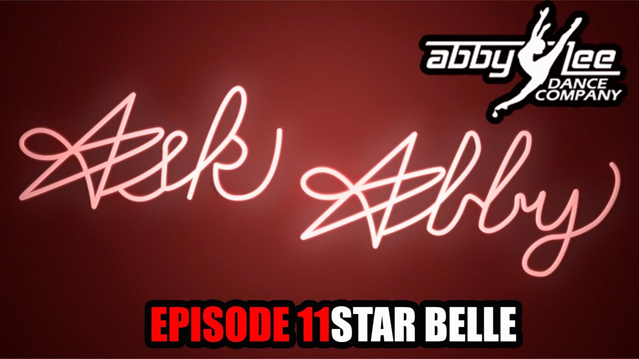 ASK ABBY EPISODE 11 : STAR BELLE