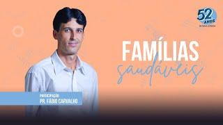 Famílias Saudáveis | Pr. Fábio Carvalho