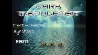 Futurepop / Synthpop / Ebm mix III (2013 megamix) from Dark Modulator