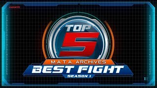 M.A.T.A ARCHIVES - Top 5 - Best Fights of Season 1
