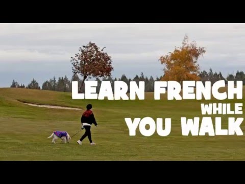 Learn French While You Walk # Part 3