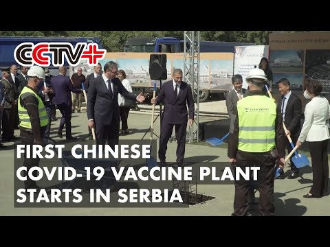 First Chinese COVID-19 Vaccine Plant in Europe Starts Construction