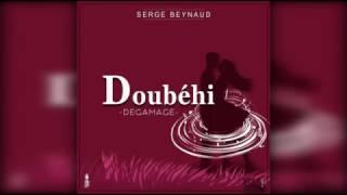 Serge Beynaud - Doubéhi (audio)