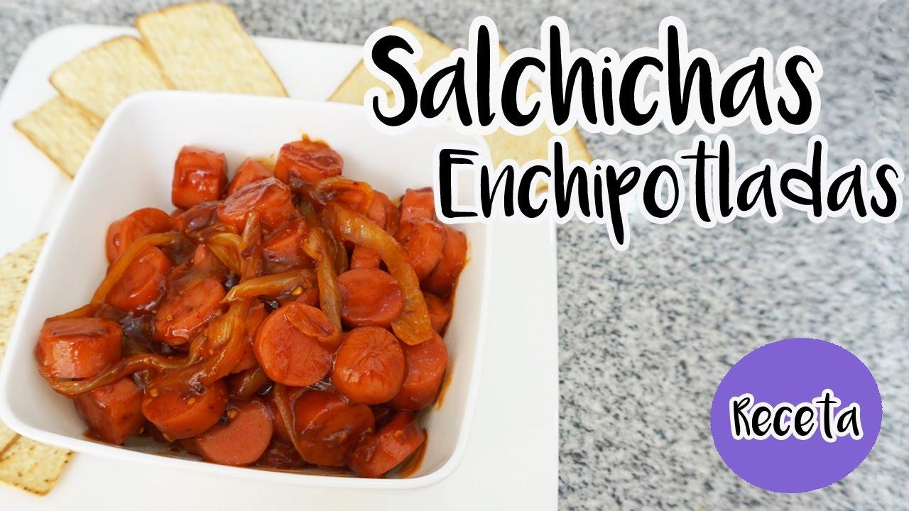 Receta Botana Salchichas Enchipotladas