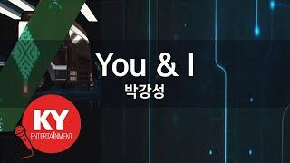 [KY 금영노래방] You & I - 박강성 (KY.62511) / KY Karaoke