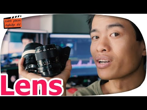 Cách chọn Lens / ống kính quay phim ✅ Quay phim cơ bản