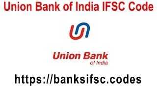 Union Bank of India IFSC Codes